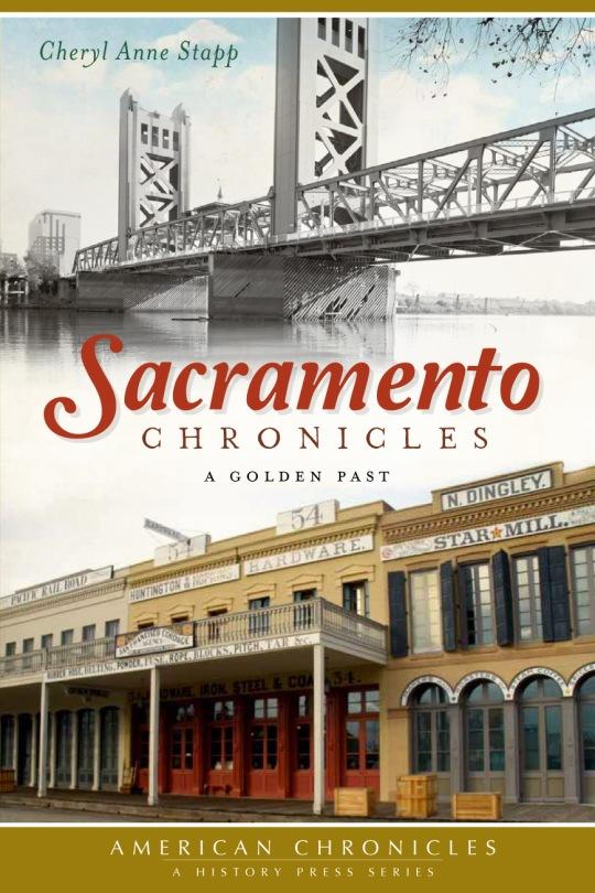 Sacramento Chronicles: A Golden Past by Cheryl Anne Stapp