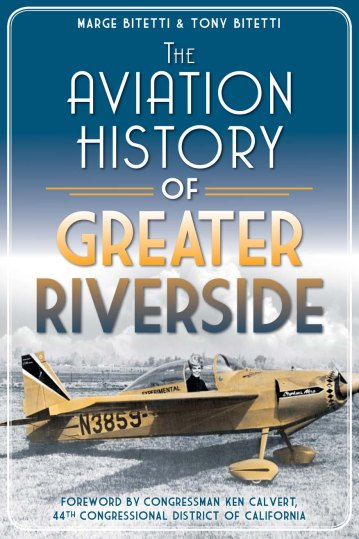 The Aviation History of Greater Riverside by Marge Bitetti and Tony Bitetti