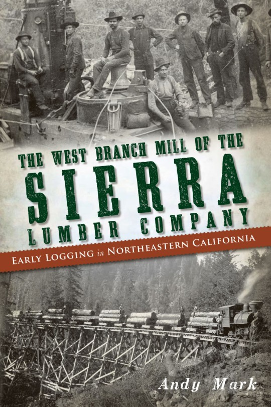 The West Branch Mill of the Sierra Lumber Company by Andy Mark